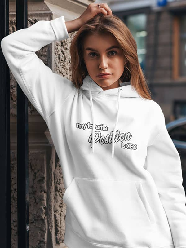 my favoriete position is CEO hoodie