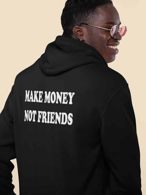 Hoodie Make Money Not Friends Zwart