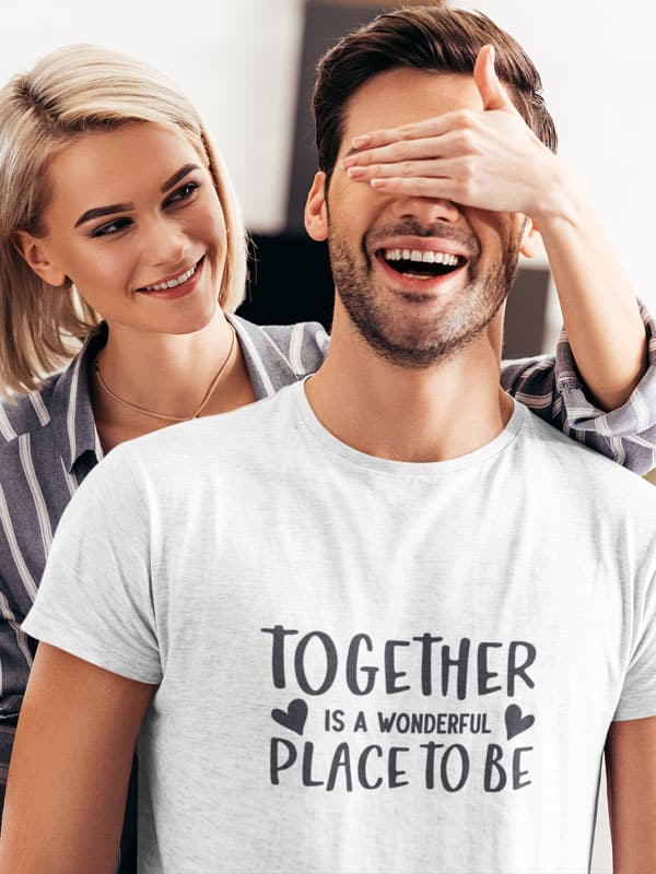 Together is a Wonderful Place to Be T-Shirt