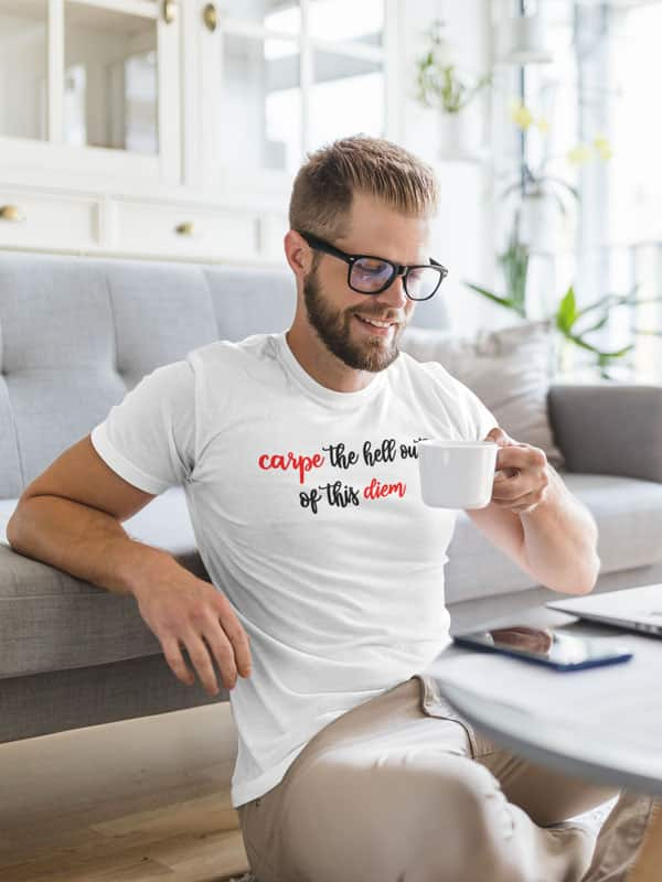 Carpe the hell out of this diem T-Shirt