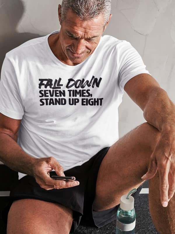 FALL DOWN SEVEN TIMES FITNESS SHIRT
