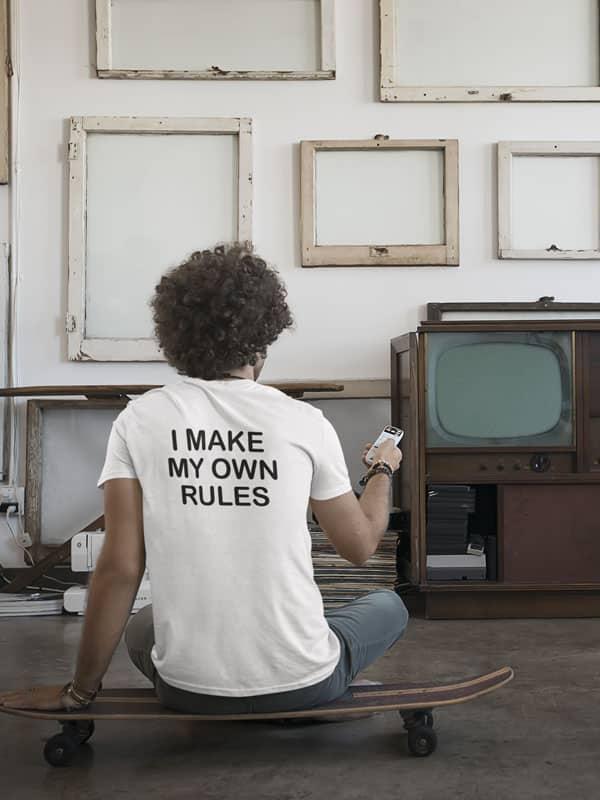I Make my Own Rules T-Shirt