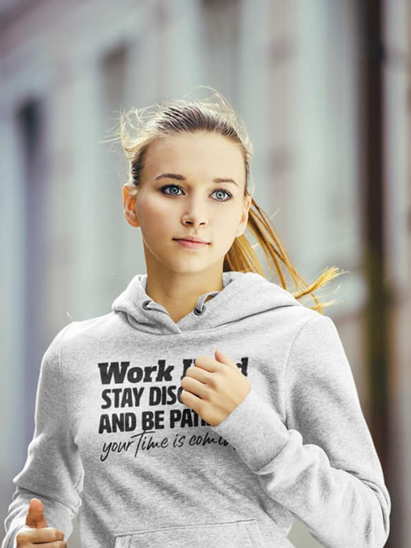 Work Hard Stay Discipline and Be Patience. Your time is Coming Hoodie