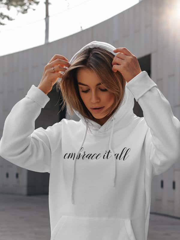 hoodie met tekst emrace it all