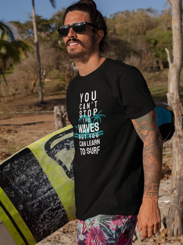 You Can t Stop the Waves T-Shirt