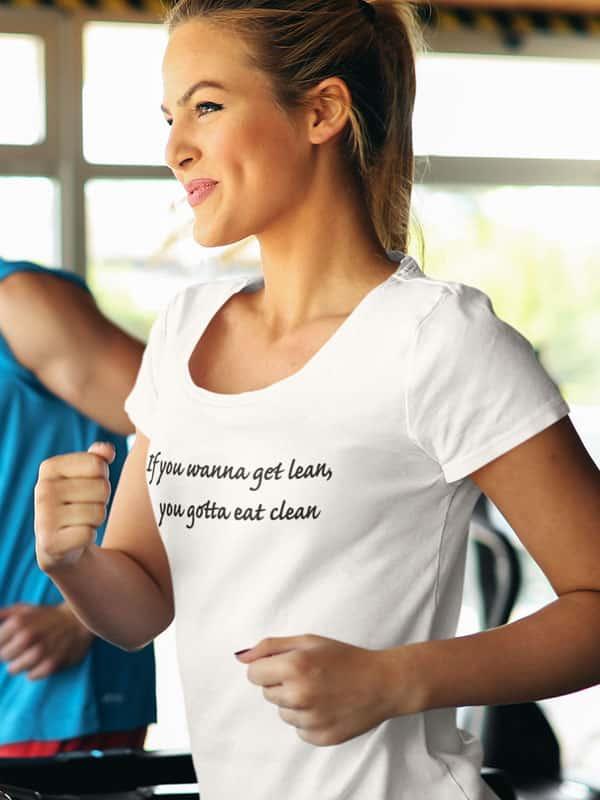 If you wanna get lean you gotta eat clean t shirt